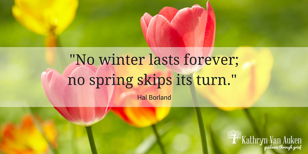 No-winter-lasts-forever;-no-spring-skips-its-turn