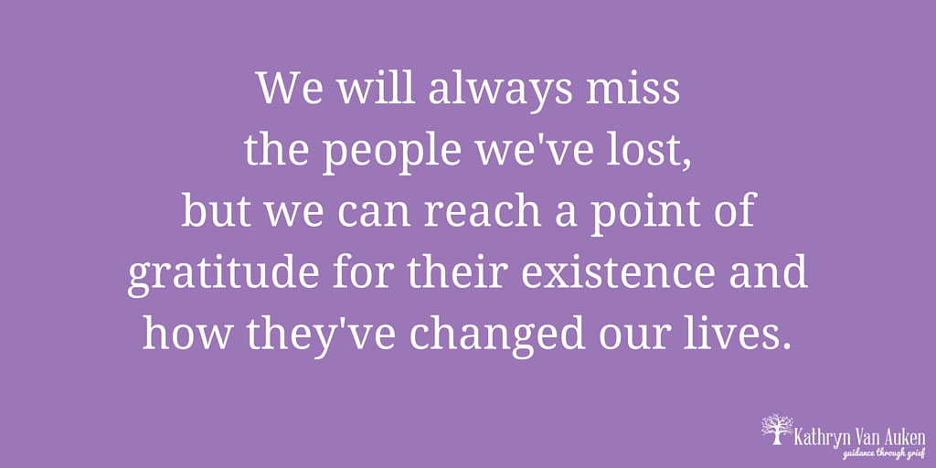 We-will-always-miss-the-people-we've-lost,-but-we-can-reach-a-point-of-gratitude-for-their-existence-and-how-they've-changed-our-lives