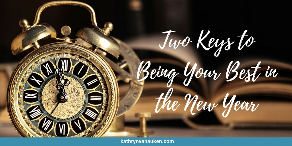 Two Keys to Being Your Best in the New Year