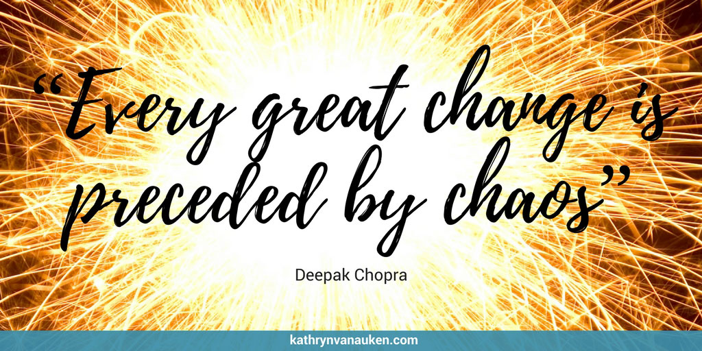 Every great change is preceded by chaos